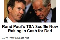 Rand Paul's TSA Scuffle Now Raking in Cash for Dad