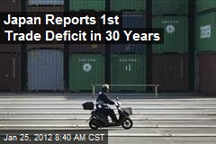 Japan Reports 1st Trade Deficit in 30 Years