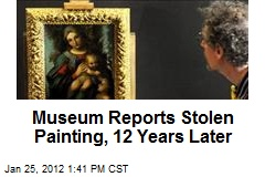 Museum Reports Stolen Painting, 12 Years Later