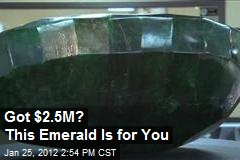 Got $2.5M? This Emerald Is for You