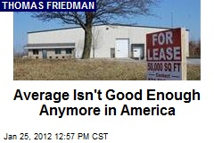 Average Isn't Good Enough Anymore in America