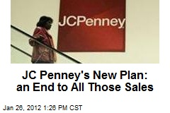 JC Penney's New Plan: an End to All Those Sales