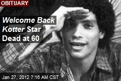 Welcome Back Kotter Star Dead at 60
