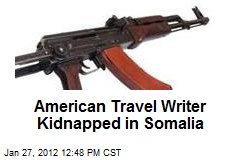 American Travel Writer Kidnapped in Somalia
