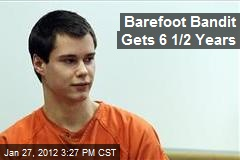 Barefoot Bandit Gets 6 1/2 Years