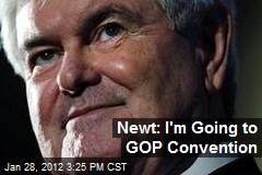 Newt: I'm Going to GOP Convention