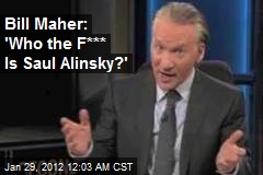 Bill Maher: 'Who the F*** Is Saul Alinsky?'