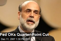Fed OKs Quarter-Point Cut