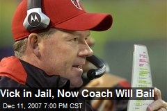 Vick in Jail, Now Coach Will Bail
