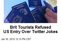 Brit Tourists Refused US Entry Over Twitter Jokes