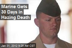 Marine Gets 30 Days in Hazing Death