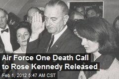 Air Force One Death Call to Rose Kennedy Released