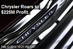 Chrysler Roars to $225M Profit