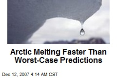 Arctic Melting Faster Than Worst-Case Predictions
