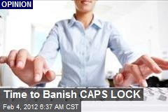 Time to Banish CAPS LOCK