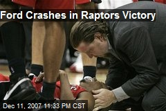 Ford Crashes in Raptors Victory