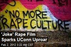 'Joke' Rape Film Sparks UConn Uproar