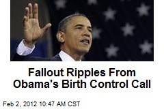 Fallout Ripples From Obama's Birth Control Call