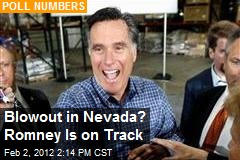 Blowout in Nevada? Romney Is on Track