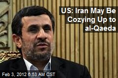 US: Iran May Be Cozying Up to al-Qaeda