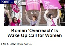 Komen 'Overreach' Is Wake-Up Call for Women