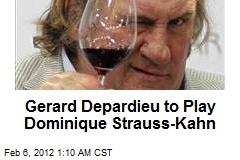 Gerard Depardieu to Play Dominique Strauss Kahn