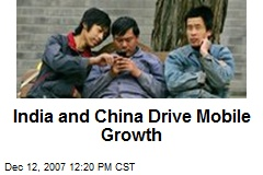 India and China Drive Mobile Growth