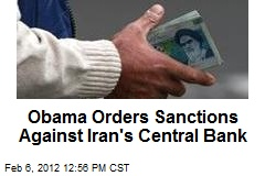 Obama Orders Sanctions Against Iran's Central Bank