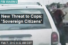 New Threat to Cops: 'Sovereign Citizens'