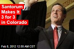 Santorum Makes It 3 for 3 With Colo. Sweep
