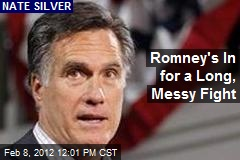 Romney's In for a Long, Messy Fight