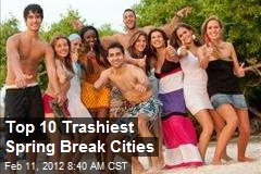 Top 10 Trashiest Spring Break Cities