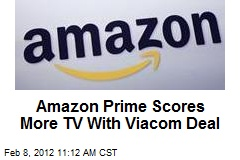 Amazon Prime Scores More TV With Viacom Deal