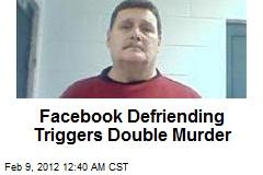Facebook Defriending Triggers Double Murder
