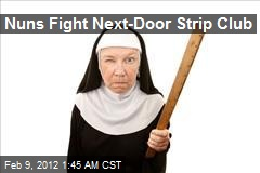 Nuns Fight Next-Door Strip Club