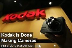 Kodak Is Done Making Cameras