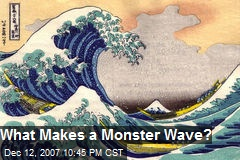 What Makes a Monster Wave?