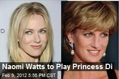Naomi Watts Lands Role of Princess Diana