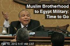 Muslim Brotherhood to Egypt Military: Time to Go