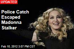 Madonna Stalker Flees Mental Health Facility