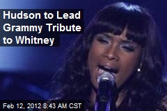 Hudson to Lead Grammy Tribute to Whitney