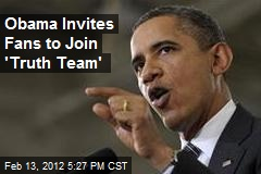 Obama Invites Fans to Join 'Truth Team'
