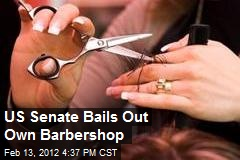 US Senate Bails Out Own Barbershop