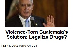 Violence-Torn Guatemala's Solution: Legalize Drugs?