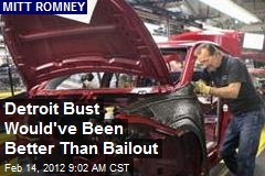 Detroit Bust Would've Been Better Than Bailout