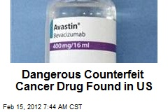 Dangerous Counterfeit Cancer Drug Found in US