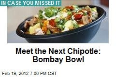 Meet the Next Chipotle: Bombay Bowl