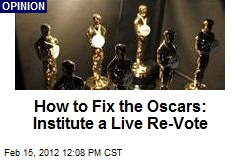 How to Fix the Oscars: Institute a Live Re-Vote