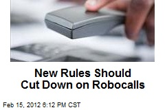 New Rules Should Cut Down on Robocalls