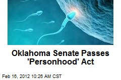 Oklahoma Senate Passes 'Personhood' Act